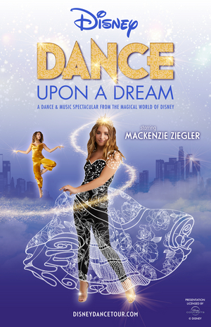 DISNEY DANCE UPON A DREAM Starring Mackenzie Ziegler is Coming to Orleans Arena