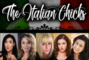 THE ITALIAN CHICKS is Coming to the Downstairs Cabaret Theatre
