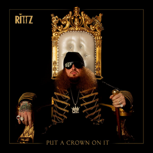 Rittz Drops New Album PUT A CROWN ON IT