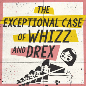 BWW Review: THE EXCEPTIONAL CASE OF WHIZZ AND DREX, Old Red Lion Theatre