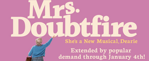 MRS. DOUBTFIRE Will Be Extended Through January 4, 2020