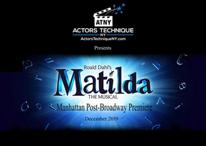 Actors Technique NY/ATNY to Present MATILDA: THE MUSICAL