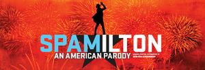 SPAMILTON: AN AMERICAN PARODY Will Play Empire Theatre