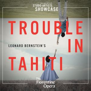 Florentine Presents Leonard Bernstein's TROUBLE IN TAHITI