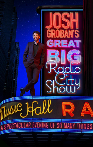 Josh Groban's Great Big Radio City Show Adds Fourth Date Due To Demand
