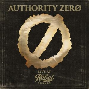 Authority Zero Celebrating 25 Year Anniversary With 2 Disc Set
