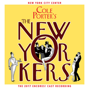 The New Cast Album of THE NEW YORKERS, the 1930 Cole Porter Musical Is Available Today
