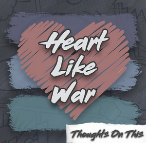 Heart Like War Release New EP THOUGHTS ON THIS
