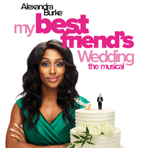 Alexandra Burke Will Lead UK Tour of MY BEST FRIEND'S WEDDING THE MUSICAL