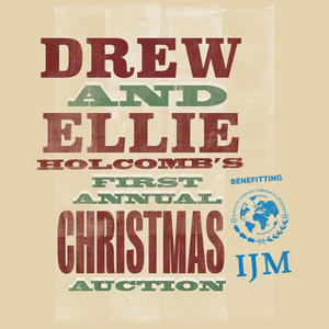 Drew & Ellie Holcomb Launch Online Auction to Benefit International Justice Mission