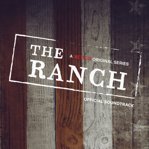 Netflix Partners with Curb Records for Send-Off Soundtrack Celebrating Final Season of THE RANCH