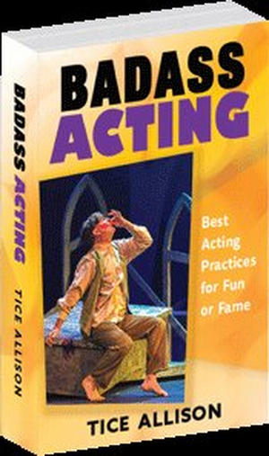 BWW Book Review: BADASS ACTING by Tice Allison
