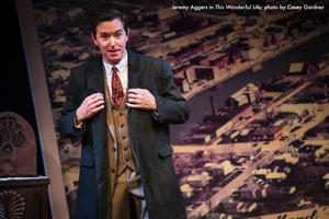 BWW Interview: Jeremy Aggers Steps Back into THIS WONDERFUL LIFE at the Aurora Theatre