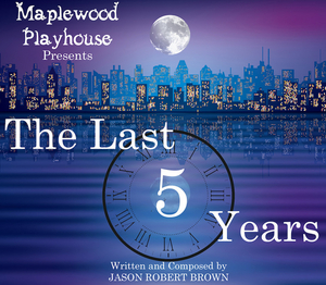 Maplewood Playhouse Stages Jason Robert Brown's THE LAST FIVE YEARS