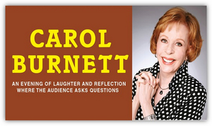 Carol Burnett's AN EVENING OF LAUGHTER AND REFLECTION is Coming to the Aronoff Center