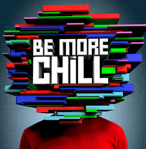 BE MORE CHILL to Premiere in Chicago in April