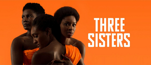 Review Roundup: Inua Ellams' THREE SISTERS at the National Theatre