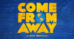 COME FROM AWAY Announces Final Extension Until 8 March 2020