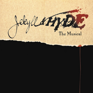 The Warner Stage Company Presents JEKYLL & HYDE