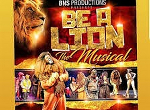 BWW Review: BE A LION RETURNS...BETTER THAN EVER!