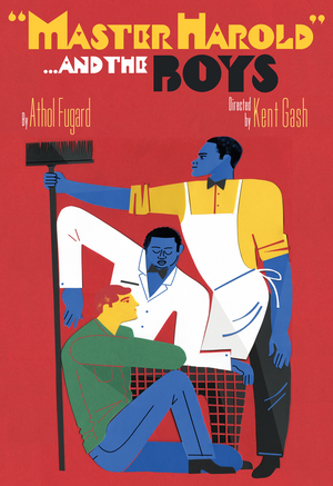 """Arizona Theatre Company Presents MASTER HAROLD"""" … AND THE BOYS"""