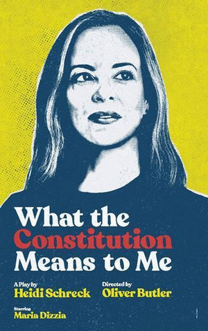 Tickets to WHAT THE CONSTITUTION MEANS TO ME Starring Maria Dizzia Will On Go Sale In January