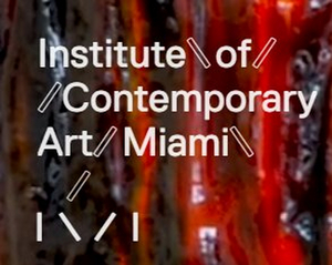 Institute of Contemporary Art, Miami Has Announced Its 2020 Roster of Exhibitions