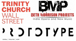 Beth Morrison Projects, PROTOTYPE and Trinity Church Wall Street Announce Five New Operas in Three Years