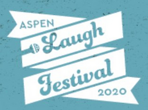 Single Tickets for ASPEN LAUGH FESTIVAL Go on Sale Today