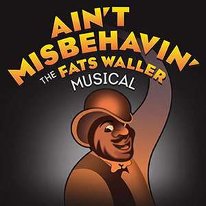 BWW Review: Celebrating Fats Waller with Eight O'Clock Theatre's AIN'T MISBEHAVIN' at the Central Park Performing Arts Center
