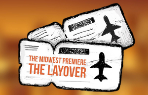 Cast Announced for the Midwest Premiere of THE LAYOVER by Leslye Headland