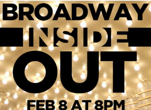 Contra Costa Civic Theatre Celebrates its 60th Birthday with BROADWAY INSIDE OUT
