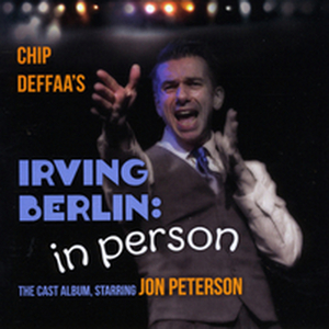 The Cast Album for IRVING BERLIN: IN PERSON Starring Jon Peterson Will be Released on January 21