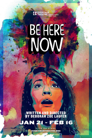 Everyman Theatre Continues its 2019/2020 Season with Deborah Zoe Laufer's BE HERE NOW