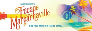 Casting Announced for National Tour of ESCAPE TO MARGARITAVILLE Coming to the Segerstrom Center