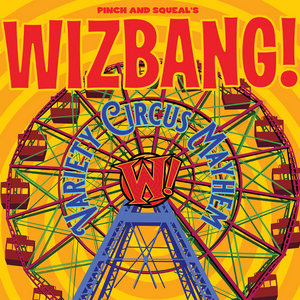 Cleveland Public Theatre to Present Pinch and Squeal's  WIZBANG!