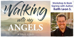 Keith Leon S. to Host Walking with Angels Live Workshop & Book Signing
