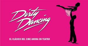 DIRTY DANCING vuelve a los escenarios