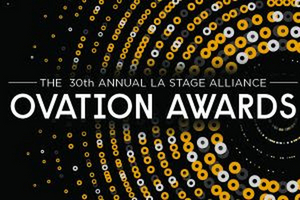 Presenters Announced For 30th Annual LA Stage Alliance Ovation Awards