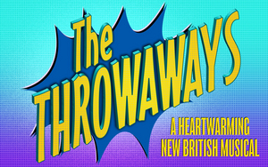Casting Announced For Workshop Of New British Musical THE THROWAWAYS