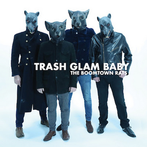 The Boomtown Rats Release 'Trash Glam Baby'