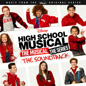 The HIGH SCHOOL MUSICAL: THE MUSICAL: THE SERIES Soundtrack is Out Now