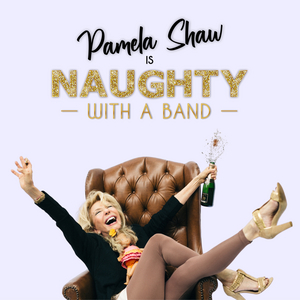 Pamela Shaw to Showcase Her Solo Show NAUGHTY WITH A BAND at APAP and Essex House
