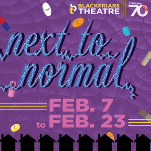 Blackfriars Theatre Continues its 70th Anniversary Season with NEXT TO NORMAL