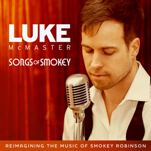 Luke McMaster Celebrates 60 Years of a Motown Legend with 'Songs of Smokey'
