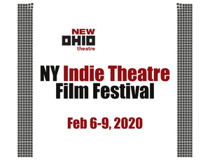 New Ohio Theatre Presents The 4th Annual NY Indie Theatre Film Festival
