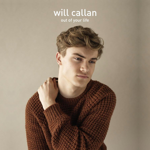 Will Callan to Release Second Single 'Out Of Your Life'