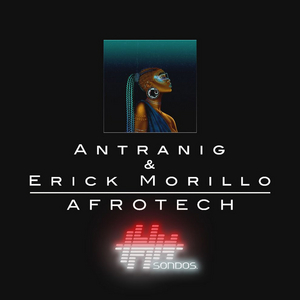Antranig and Erick Morillo Team Up for New Single 'Afrotech'