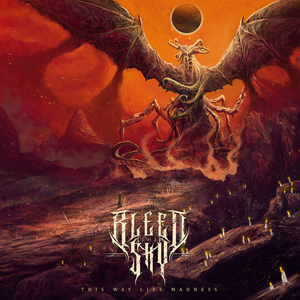 Bleed The Sky Releases Album THIS WAY LIES MADNESS