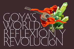 REFLECTION AND REVOLUTION: Music Brings Goya's Art to Life